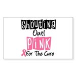 Shouting Out Pink Cure Rectangle Sticker 10 pk)