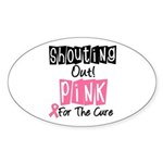 Shouting Out Pink Cure Oval Sticker (10 pk)