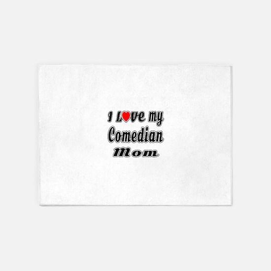 I Love My COMEDIAN Mom 5'x7'Area Rug
