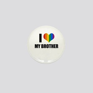 I love my gay brother Mini Button