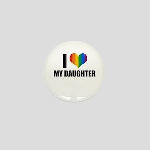 I love my gay daughter Mini Button