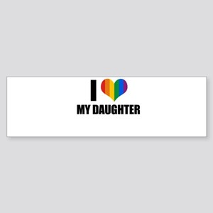 I love my gay daughter Bumper Sticker