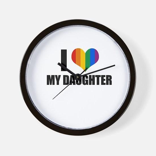 I love my gay daughter Wall Clock