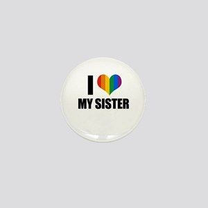 I love my gay sister Mini Button