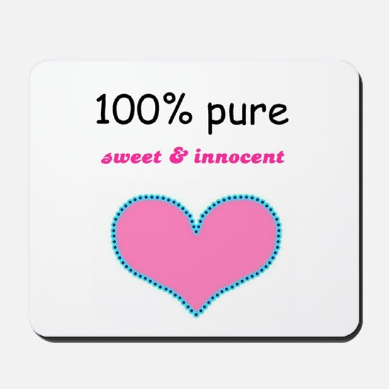PURE, SWEET AND INNOCENT Mousepad