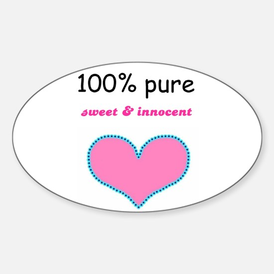 PURE, SWEET AND INNOCENT Oval Decal