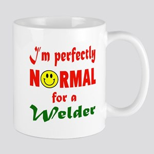 I'm perfectly normal for a Welder Mug
