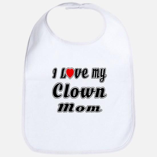 I Love My CLOWN Mom Cotton Baby Bib
