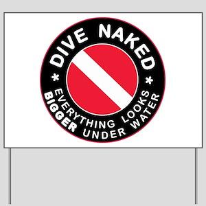 Dive Naked Bigger Under Water Yard Sign