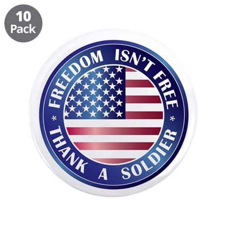 """Freedom Isn't Free Thank Soldier 3.5"""" Button (10 p"""