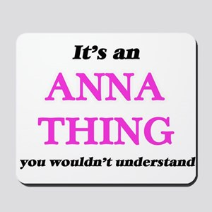 It's an Anna thing, you wouldn't Mousepad