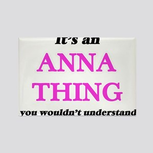 It's an Anna thing, you wouldn't u Magnets