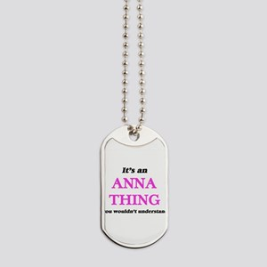 It's an Anna thing, you wouldn't Dog Tags