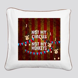 Monkeys NOT My Circus Square Canvas Pillow