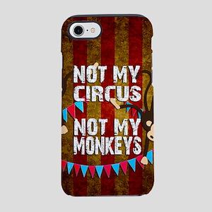 Monkeys NOT My Circus iPhone 8/7 Tough Case