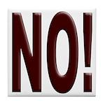 No, Nein, Non, Nyet, Nope Tile Coaster