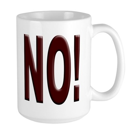 No, Nein, Non, Nyet, Nope Large Coffee Cup