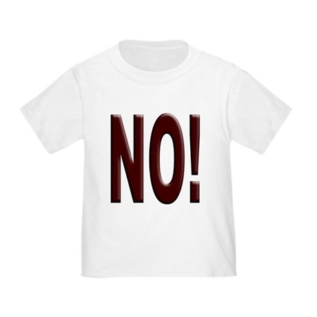 No, Nein, Non, Nyet, Nope Toddler T-Shirt