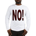 No, Nein, Non, Nyet, Nope Long Sleeve T-Shirt