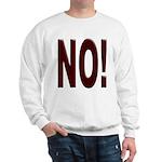 No, Nein, Non, Nyet, Nope Sweatshirt