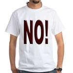 No, Nein, Non, Nyet, Nope White T-Shirt