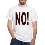 No, Nein, Non, Nyet, Nope White T-Shirt