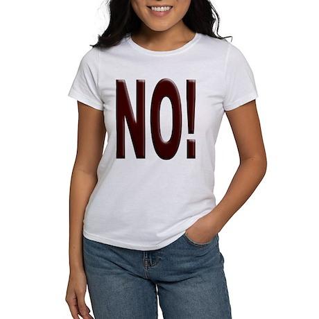 No, Nein, Non, Nyet, Nope Women's T-Shirt