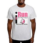 I Run For Breast Cancer Light T-Shirt