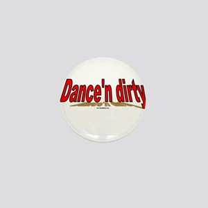 Dance'n dirty(TM) Mini Button