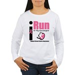 I Run For Breast Cancer Women's Long Sleeve T-Shir