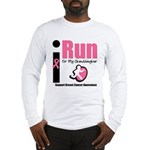 I Run For Breast Cancer Long Sleeve T-Shirt