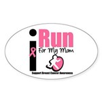 I Run For Breast Cancer Oval Sticker (10 pk)