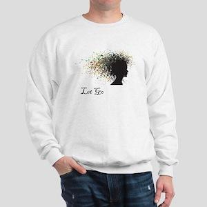 Let Go Sweatshirt