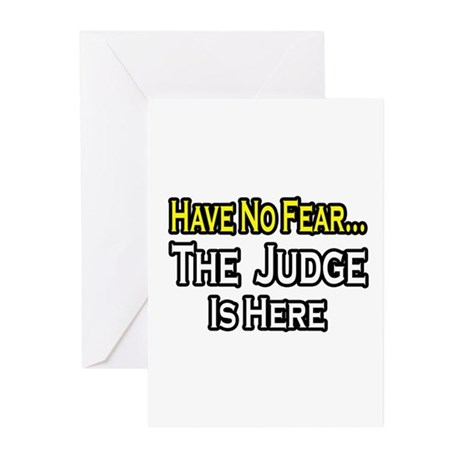 """""""Have No Fear, The Judge..."""" Greeting Cards (Pk of"""
