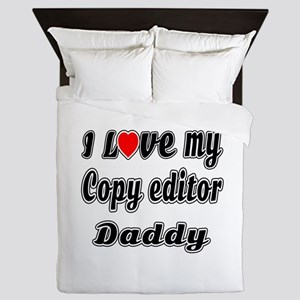I Love My COPY EDITOR Daddy Queen Duvet