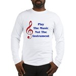 Play The Music Long Sleeve T-Shirt