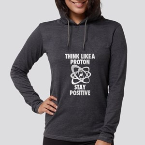 Think like a Proton stay Positive Long Sleeve T-Sh