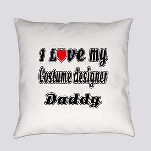 I Love My COSTUME DESIGNER Daddy Everyday Pillow