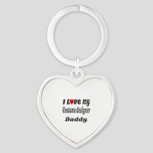 I Love My COSTUME DESIGNER Daddy Heart Keychain