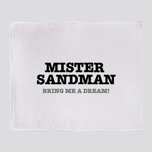 MISTER SANDMAN - BRING ME A DREAM! Throw Blanket