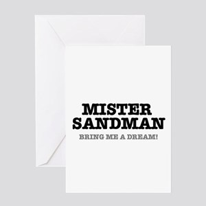 MISTER SANDMAN - BRING ME A DREAM! Greeting Cards