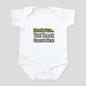 """Have No Fear, Track Coach"" Infant Bodysuit"