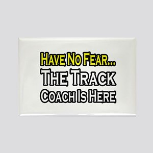 """""""Have No Fear, Track Coach"""" Rectangle Magnet"""