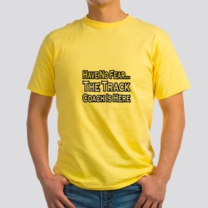 """Have No Fear, Track Coach"" Yellow T-Shirt"