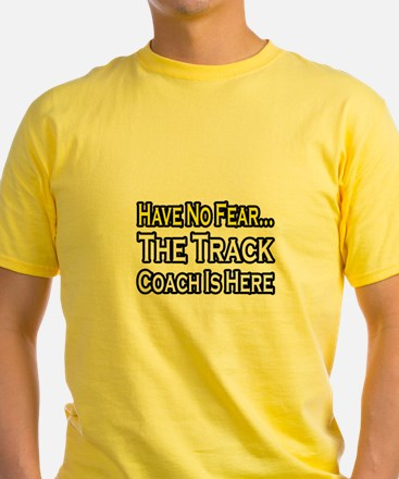 """Have No Fear, Track Coach"" T"