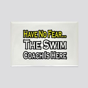 """Have No Fear, Swim Coach"" Rectangle Magnet"