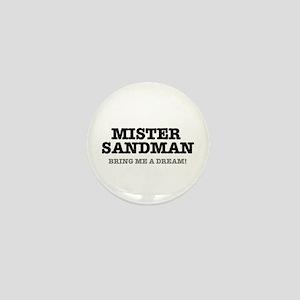 MISTER SANDMAN - BRING ME A DREAM! Mini Button