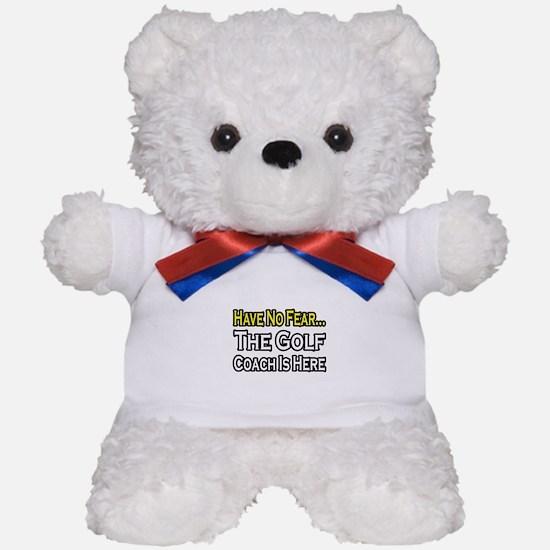 """""""Have No Fear, Golf Coach"""" Teddy Bear"""