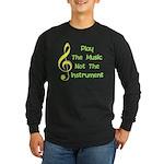 Play The Music Long Sleeve Dark T-Shirt