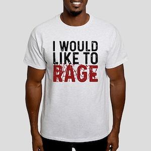 I WOULD LIKE TO RAGE T-Shirt